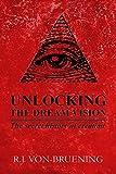 UNLOCKING THE DREAM VISION: The Secret History of Creation