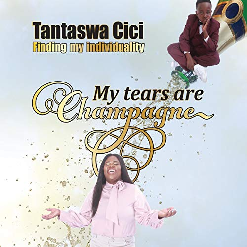 My Tears Are Champagne audiobook cover art