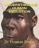 Understanding Human Evolution - Dr Thomas Bruce