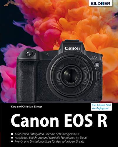 Canon EOS R - Für bessere Fotos von Anfang an: Das umfangreiche Praxisbuch (German Edition)