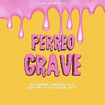 Perreo Grave (feat. Lex Bm & Dj Hazel Mty)
