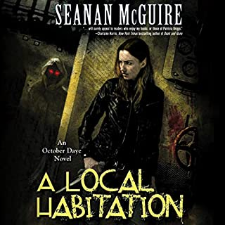 A Local Habitation     An October Daye Novel              Written by:                                                                                                                                 Seanan McGuire                               Narrated by:                                                                                                                                 Mary Robinette Kowal                      Length: 11 hrs and 48 mins     5 ratings     Overall 3.6
