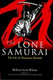 Lone Samurai: The Life of Miyamoto Musashi - William Scott Wilson
