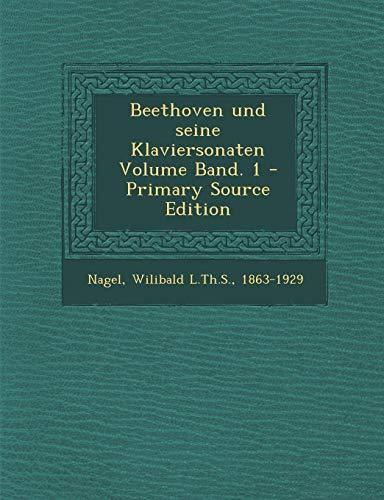 Beethoven Und Seine Klaviersonaten Volume Band. 1