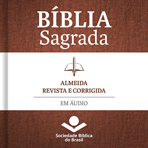 Bíblia Sagrada Almeida Revista e Corrigida em áudio [Holy Bible Almeida Revised and Corrected in Audio] audiobook cover art