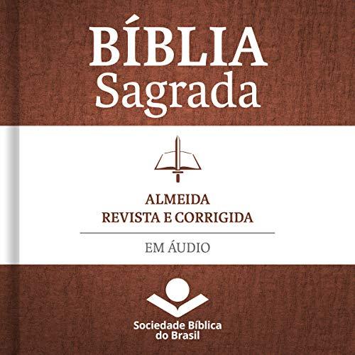 Bíblia Sagrada Almeida Revista e Corrigida em áudio [Holy Bible Almeida Revised and Corrected in Audio] cover art