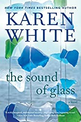 The Sound of Glass by Karen White  | 17 Must-Read Southern Novels  |  Fairly Southern