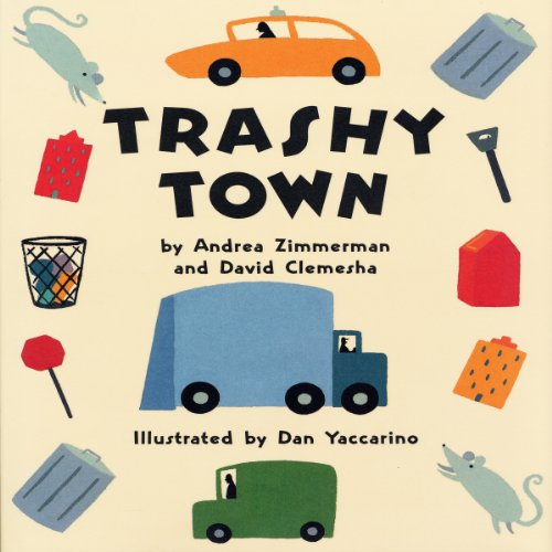 Trashy Town                   By:                                                                                                                                 Andrea Zimmerman,                                                                                        David Clemesha                               Narrated by:                                                                                                                                 Diana Canova,                                                                                        David deVries                      Length: 5 mins     9 ratings     Overall 4.6
