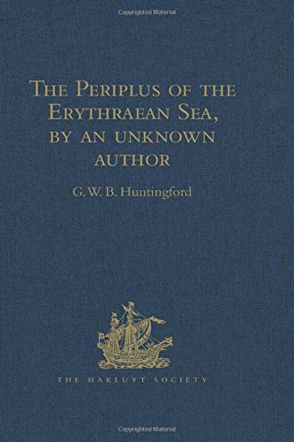 The Periplus of the Erythraean Sea, by an unknown author: With some extracts from Agatharkhides 'On the Erythraean Sea' (Hakluyt Society, Second Series)