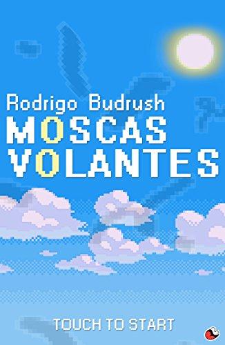 Moscas Volantes (Portuguese Edition)