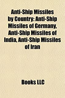 Anti-Ship Missiles by Country: Anti-Ship Missiles of Germany, Anti-Ship Missiles of India, Anti-Ship Missiles of Iran