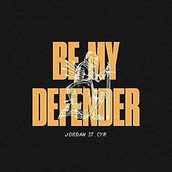 Be My Defender