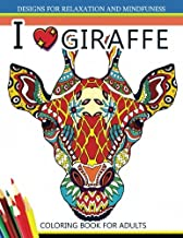 I love Giraffe Coloring Book for Adults: An Adult Coloring Book
