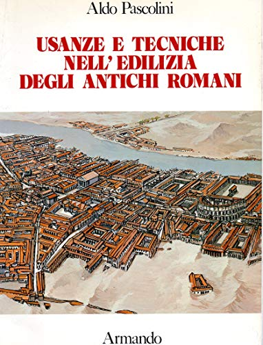 Usanze e tecniche nell'edilizia degli antichi romani.