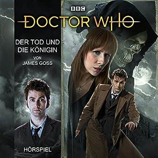 Der Tod und die Königin     Doctor Who Hörspiele - Der 10. Doktor              Autor:                                                                                                                                 James Goss                               Sprecher:                                                                                                                                 Axel Malzacher                      Spieldauer: 1 Std. und 1 Min.     35 Bewertungen     Gesamt 4,4