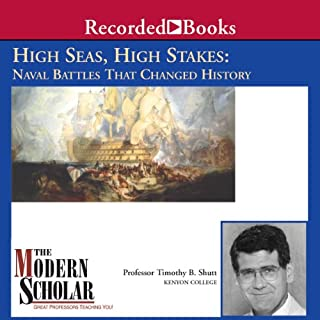 The Modern Scholar: High Seas, High Stakes: Naval Battles That Changed History                   By:                                                                                                                                 Professor Timothy B. Shutt                               Narrated by:                                                                                                                                 Timothy B. Shutt                      Length: 7 hrs and 29 mins     39 ratings     Overall 3.6