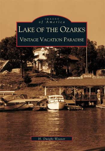 Lake of the Ozarks: Vintage Vacation Paradise (MO) (Images of America)