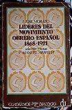 Morato, Juan José - Lideres Del Movimiento Obrero Español :1868-1921 / Juan José Morato ; Selección, Presentación Y Notas Víctor Manuel Arbeloa