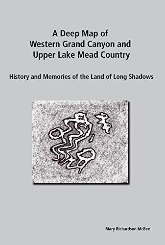 A Deep Map of Western Grand Canyon and Upper Lake Mead Country: History and Memories of the Land of Long Shadows (English Edition)