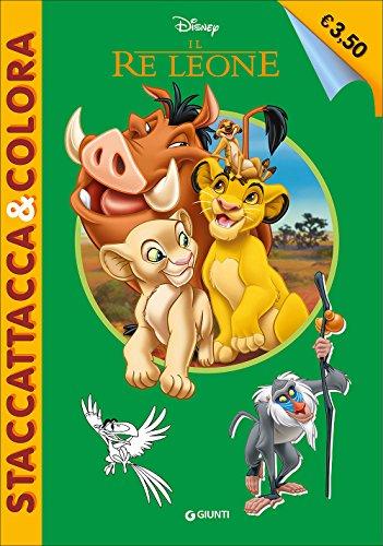 Il re leone. Staccattacca e colora. Con adesivi. Ediz. illustrata
