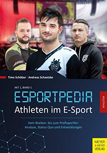 Athleten im E-Sport: Vom Breiten- bis zum Profisportler: Analyse, Status Quo und...