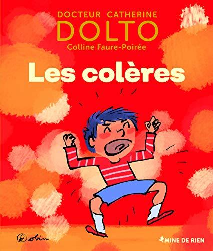 Les colères - Docteur Catherine Dolto - de 2 à 7 ans