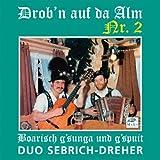Drob'N auf Da Alm Nr.2-Boarisch G'Sun - Duo Sebrich-Dreher
