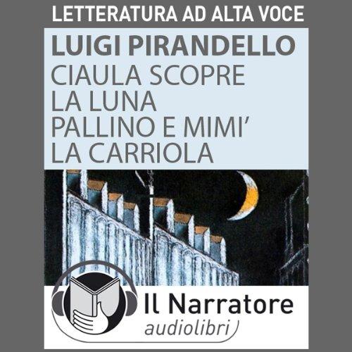 Ciaula scopre la luna, Pallino e Mimì, La Carriola audiobook cover art