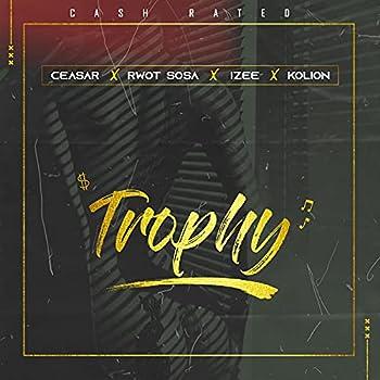 Trophy  feat Rwot Sosa Izee Kolion  [Explicit]