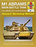 M1 Abrams Main Battle Tank Manual: From 1980 (M1, M1A1 and M1A2 Models) (Haynes Manuals)