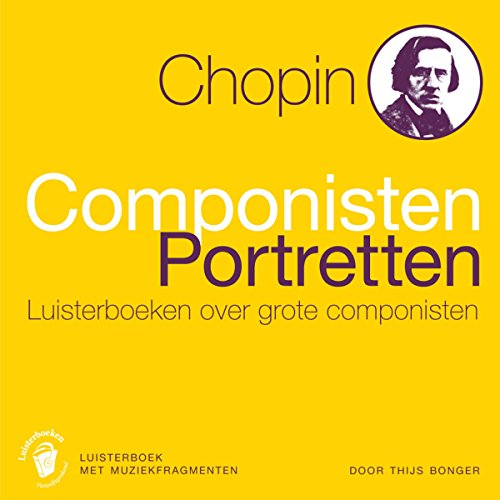 Chopin: Componisten Portretten (Luisterboeken over grote componisten) Titelbild