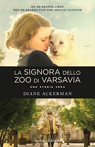La signora dello zoo di Varsavia: Una storia vera (Italian Edition)