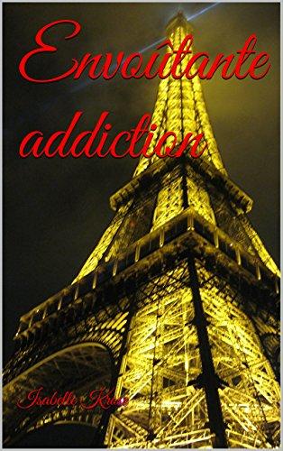 Envoûtante addiction