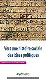Vers une histoire sociale des idées politiques (Espaces politiques)
