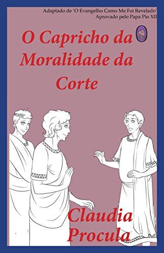 O Capricho da Moralidade da Corte (Claudia Procula Livro 2) (Portuguese Edition)