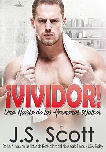 ¡VIVIDOR! : Una Novela De Los Hermanos Walker