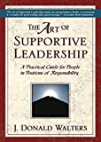 The Art of Supportive Leadership: A Practical Guide for People in Positions of Responsibility (English Edition)