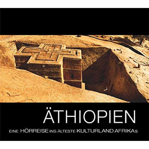 Äthiopien – Eine Hörreise ins älteste Kulturland Afrikas