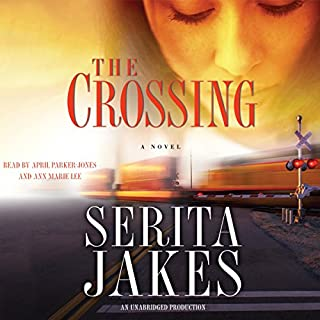 The Crossing     A Novel              By:                                                                                                                                 Serita Ann Jakes                               Narrated by:                                                                                                                                 April Parker-Jones,                                                                                        Ann Marie Lee                      Length: 8 hrs and 33 mins     32 ratings     Overall 4.2