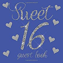 Sweet 16 Guest Book: Royal Blue Silver Glitter Hearts - 16th Sixteenth Birthday/Anniversary/Memorial/Teenager Party Signin...