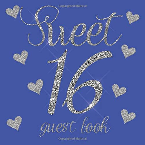 Sweet 16 Guest Book: Royal Blue Silver Glitter Hearts - 16th Sixteenth Birthday/Anniversary/Memorial/Teenager Party Signing Message Book,Gift ... Keepsake Present for Special Memories