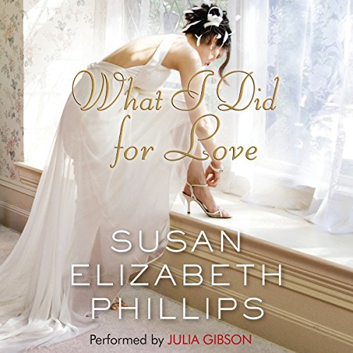 What I Did for Love Audiobook By Susan Elizabeth Phillips cover art