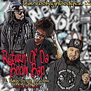 Return of Da Boom Bap (feat. Mark Seven Da Issue & Mealz Madison)