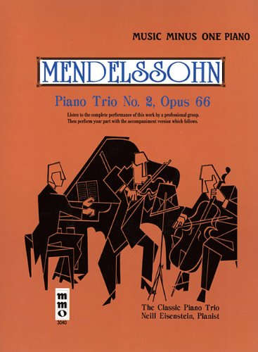Mendelssohn: Piano Trio No. 2, Opus 66 [With CD (Audio)] (Music Minus One (Numbered))