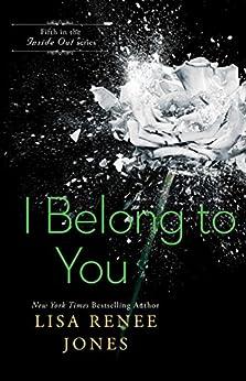 I Belong to You (Inside Out Series Book 5) by [Lisa Renee Jones]