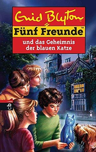 Fünf Freunde und das Geheimnis der blauen Katze (Einzelbände, Band 70)
