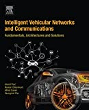 Intelligent Vehicular Networks and Communications: Fundamentals, Architectures and Solutions (English Edition)