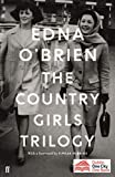 The Country Girls Trilogy: The Country Girls; The Lonely Girl; Girls in their Married Bliss