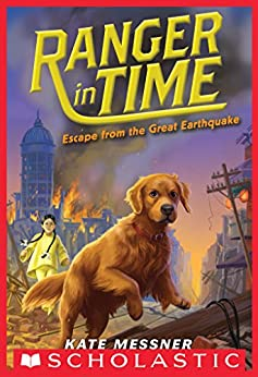 Escape from the Great Earthquake (Ranger in Time #6) by [Kate Messner, Kelley McMorris]