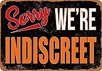 Sorry We're Indiscreet 金属板ブリキ看板警告サイン注意サイン表示パネル情報サイン金属安全サイン